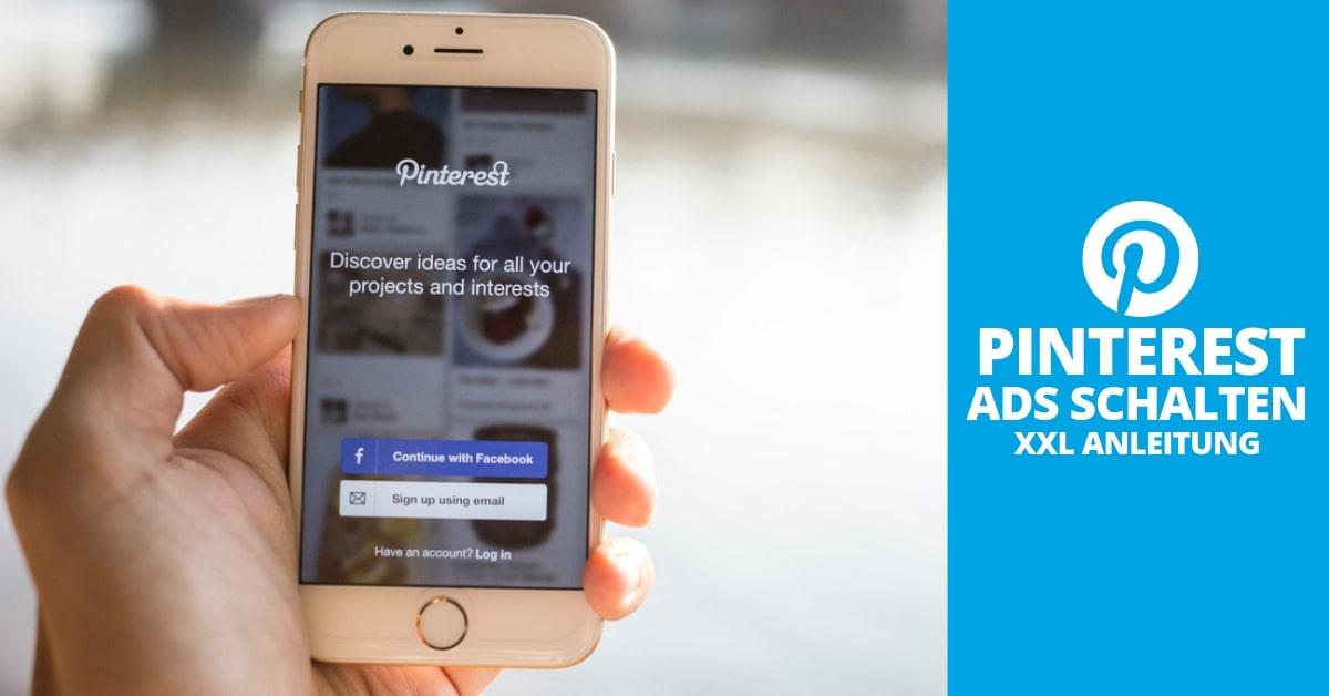Pinterest Werbung schalten: Die ultimative XXL-Anleitung für Pinterest Ads
